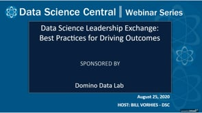 DSC Webinar Series: Data Science Leadership Exchange: Best Practices for Driving Outcomes