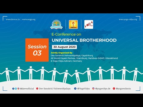 E-Conference on UNIVERSAL BROTHERHOOD - Session 3