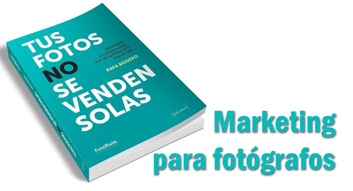Libro Recomendado para el mes de Septiembre.Marketing para fotógrafos:Tus fotos no se venden solas