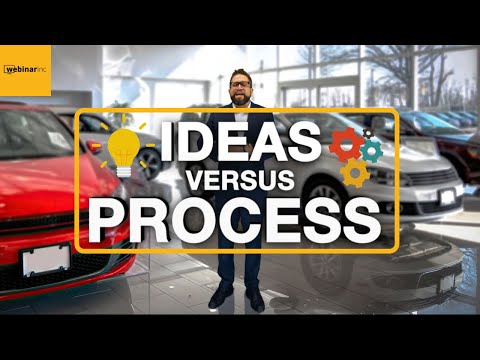 Ideas vs Process - Daily Tips to Successfully Sell Cars at a Dealership