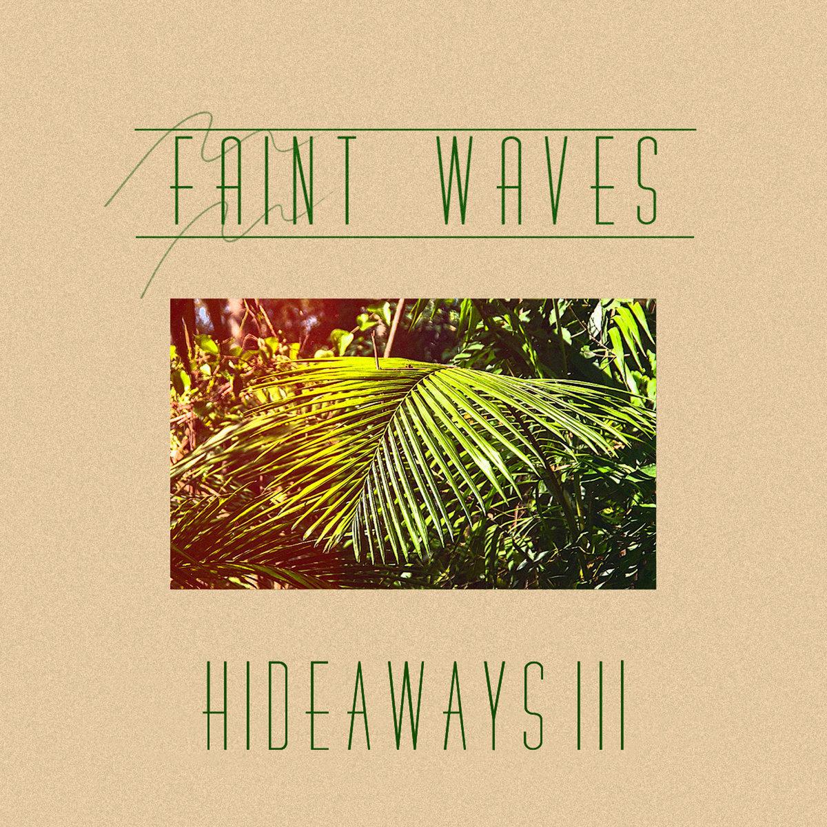 Faint Waves, 'Hideaways III'