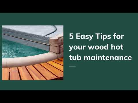 5 Easy Tips for Your Wood Hot Tub Maintenance