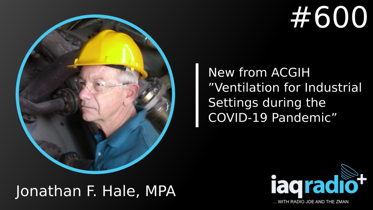 IAQRadio: Jonathan Hale: Ventilation for industrial settings during the COVID-19 Pandemic