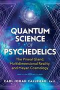 "Earth Origins 2020 II Carl Calleman ""The Quantum Science Of Psychedelics"" Wed 10.14.20 6pm MST"