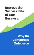 Why Do Companies Outsource?