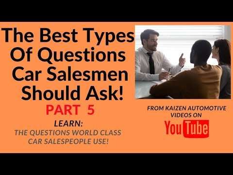 The Best Types Of Questions Car Salesmen Should Ask-LEARN:The Questions Top Car Salesmen Use!-Part 5