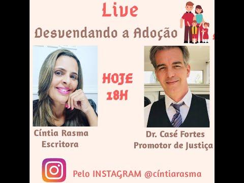 LIVE : Desvendando a ADOÇÃO - Cíntia Rasma e Casé Fortes