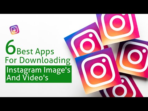 6 Best Apps For Downloading Instagram Images And Videos