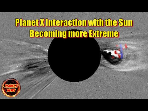 Planet X Interaction with the Sun becoming more Extreme