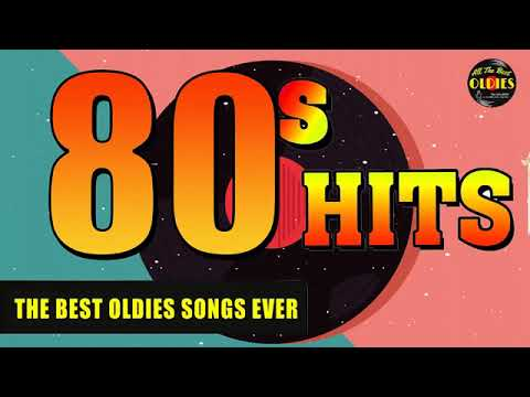 80s Greatest Hits - Best Oldies Songs Of 1980s - Oldies But Goodies