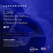 Lanzamiento de la edición n° 7 de Loïe. Revista de Danza, Performance y Nuevos Medios