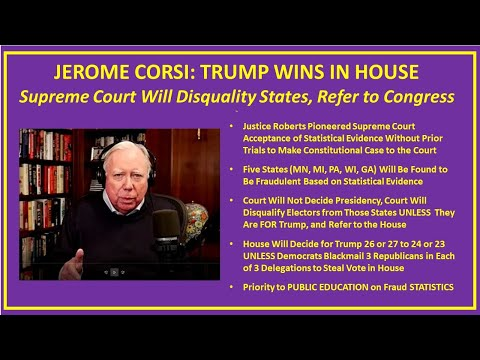 Jerome Corsi Supreme Court Disallows Statistical Anomalous States Trump Wins in House