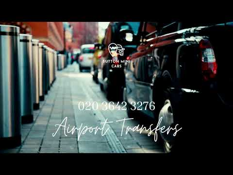 Sutton Mini Cabs Airport Transfers