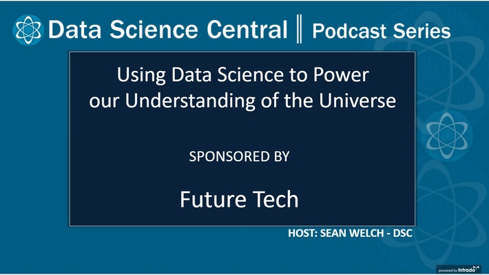 DSC Podcast Series: Using Data Science to Power our Understanding of the Universe