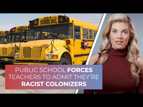 Public school FORCES teachers to admit they're racist colonizers