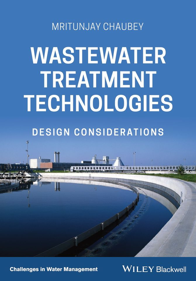 Wastewater Treatment Technologies Design Considerations By Dr Mritunjay Chaubey
