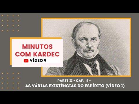 MINUTOS COM KARDEC - Parte II - Capítulo 4 - As várias existências do Espírito (vídeo 1)
