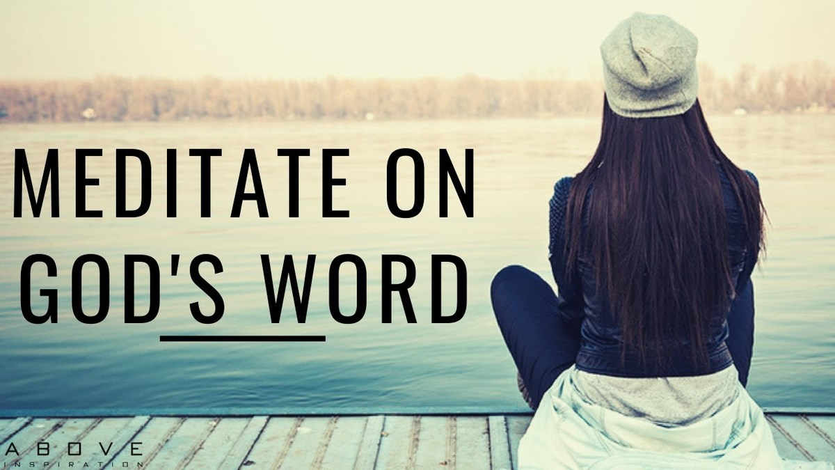 Daily Devotional: MEDITATE ON GOD'S WORD | Do This Everyday - Inspirational & Motivational