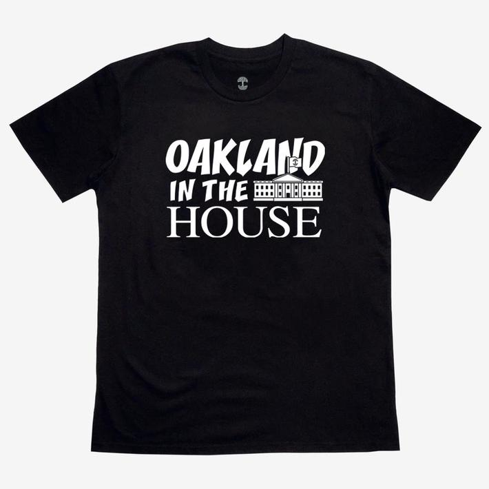 Oakland in the House Merch