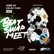 BEAT SWAP MEET @ THE MUSIC CENTER'S GRAND PARK JUNE 19