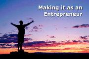 Making it as an Entrepreneur